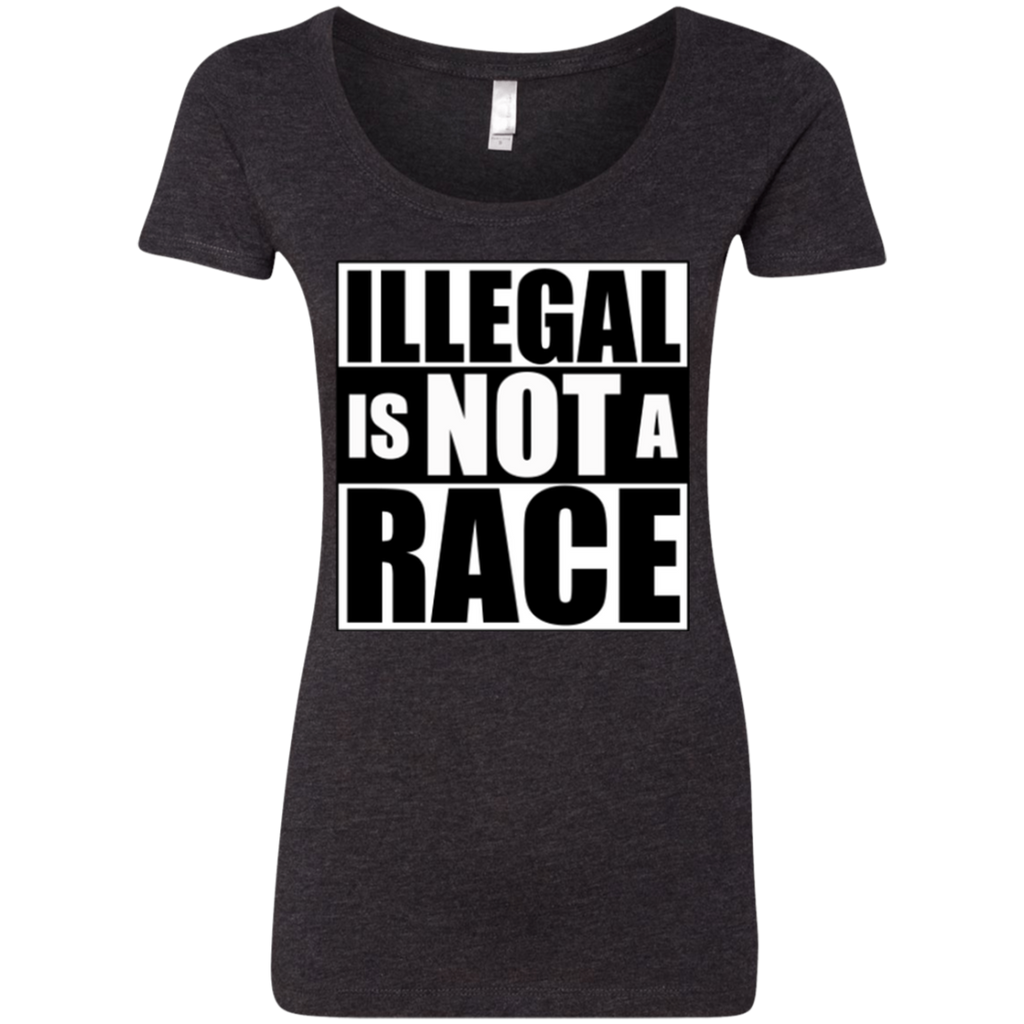 Illegal is NOT a Race (Fitted) Ladies' Scoop T-shirt