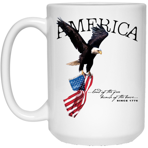 Land of the FREE because of the BRAVE 15 oz. Mug