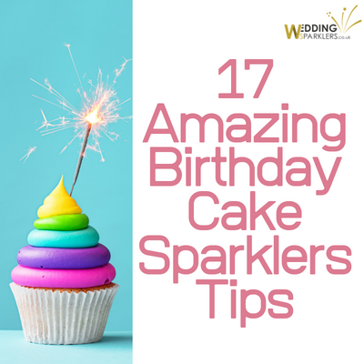 17 Amazing Birthday Cake Sparklers Tips
