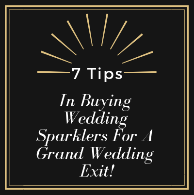 7 Tips In Buying Wedding Sparklers For A Grand Wedding Exit