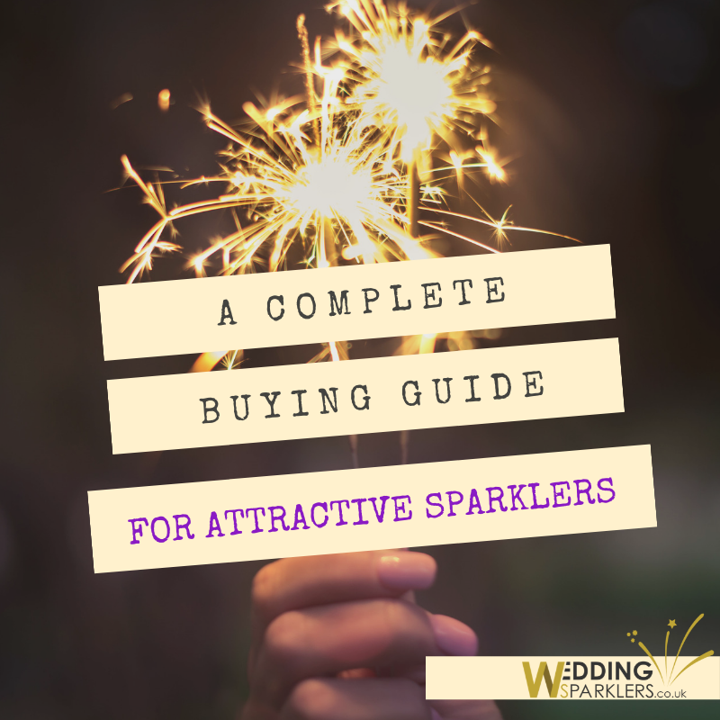 A Complete Buying Guide For Attractive Sparklers