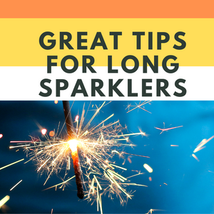 Great Tips For Long Sparklers