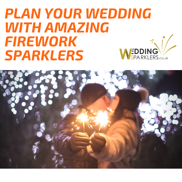 Plan Your Wedding With Amazing Firework Sparklers