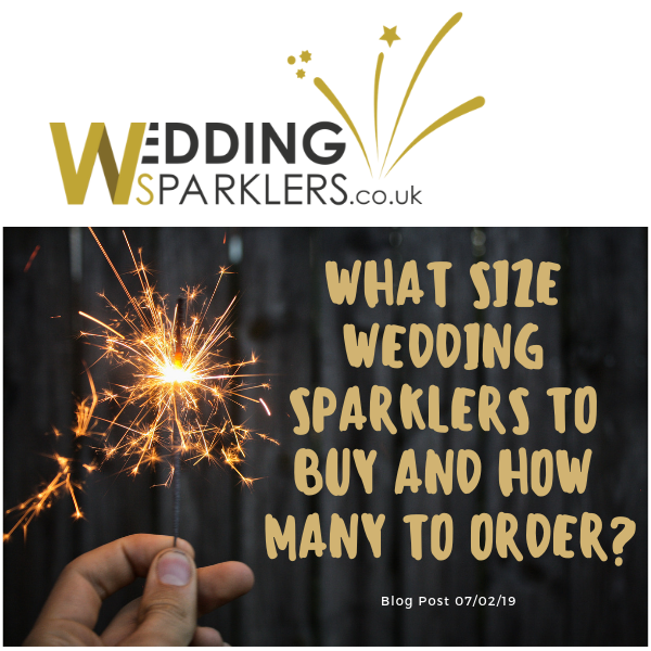 What Size Wedding Sparklers To Buy And How Many To Order?