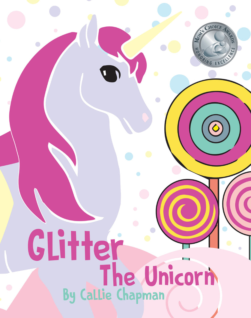 Glitter the Unicorn - Mom's Choice Award Winner - Purple Dragonfly Winner (General & Book Series)