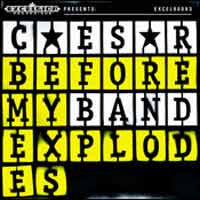 Caesar - Before My Band Explodes