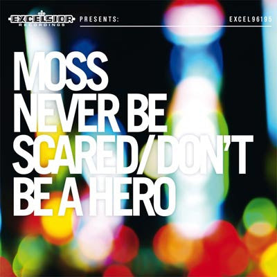 Moss - Never Be Scared/Don't Be A Hero