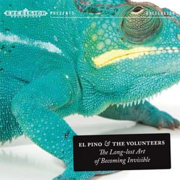 El Pino & The Volunteers - The Long-lost Art of Becoming Invisible
