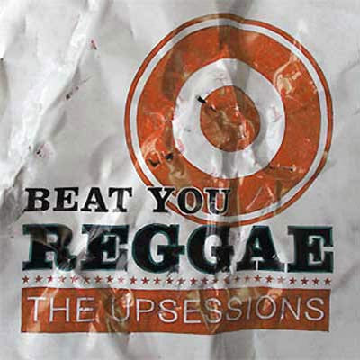 The Upsessions - Beat You Reggae