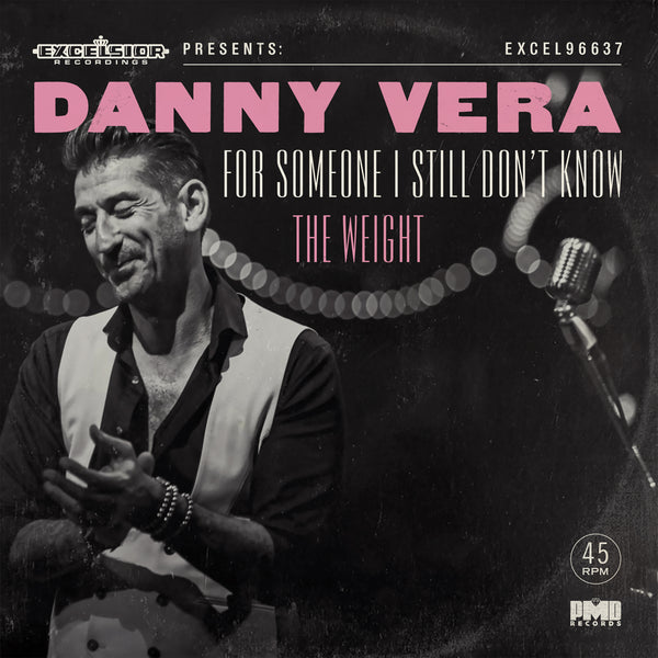 "Danny Vera - For Someone I Still Don't Know / The Weight 7"" (pre-order)"