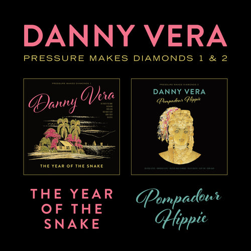 Danny Vera - Pressure Makes Diamonds 1&2