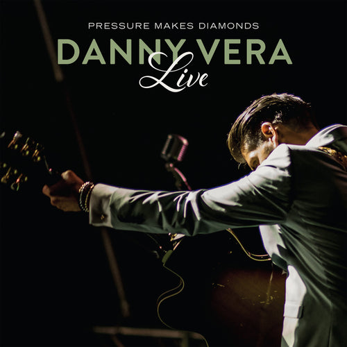 Danny Vera - Pressure Makes Diamonds Live (pre-order)