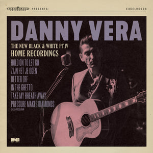 Danny Vera - The New Black and White Pt. IV - Home Recordings