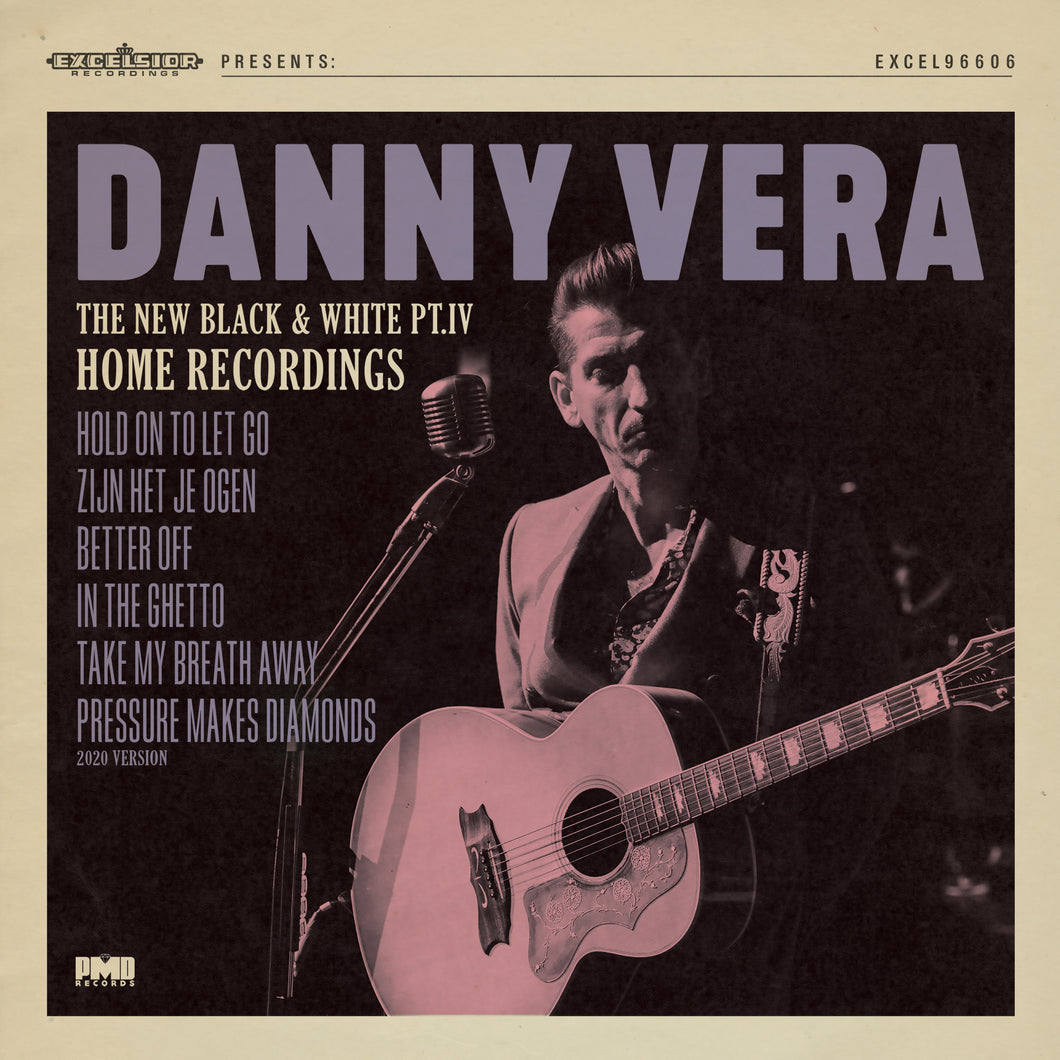 Danny Vera - The New Black and White Pt. IV - Home Recordings (pre-order)