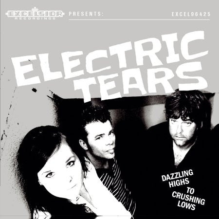 Electric Tears - Dazzling Highs to Crushing Lows