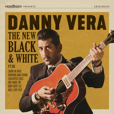 Danny Vera - The New Black and White Part III (pre-order)