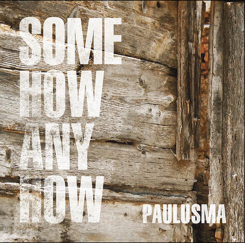 Paulusma - Somehow Anyhow