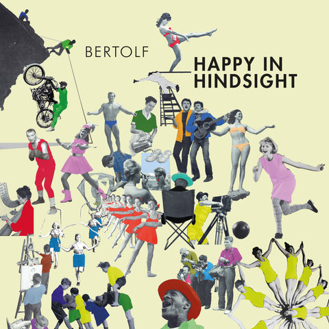Bertolf - Happy In Hindsight (pre-order)