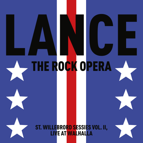 St. Willebrord Sessies Vol II. - Lance The Rock Opera / Live At Walhalla