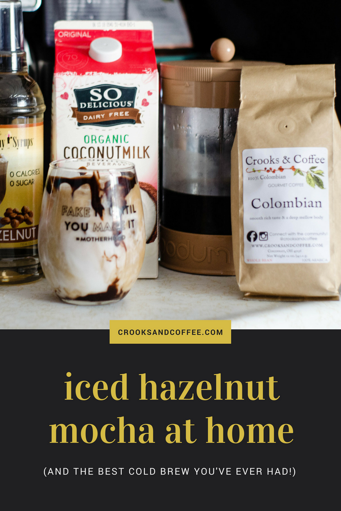 aad734b03c787 The Perfect Cold Brew and Iced Hazelnut Mocha Recipe – Crooks and Coffee
