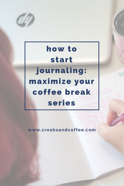 How to Start Journaling: Maximize your Coffee Break