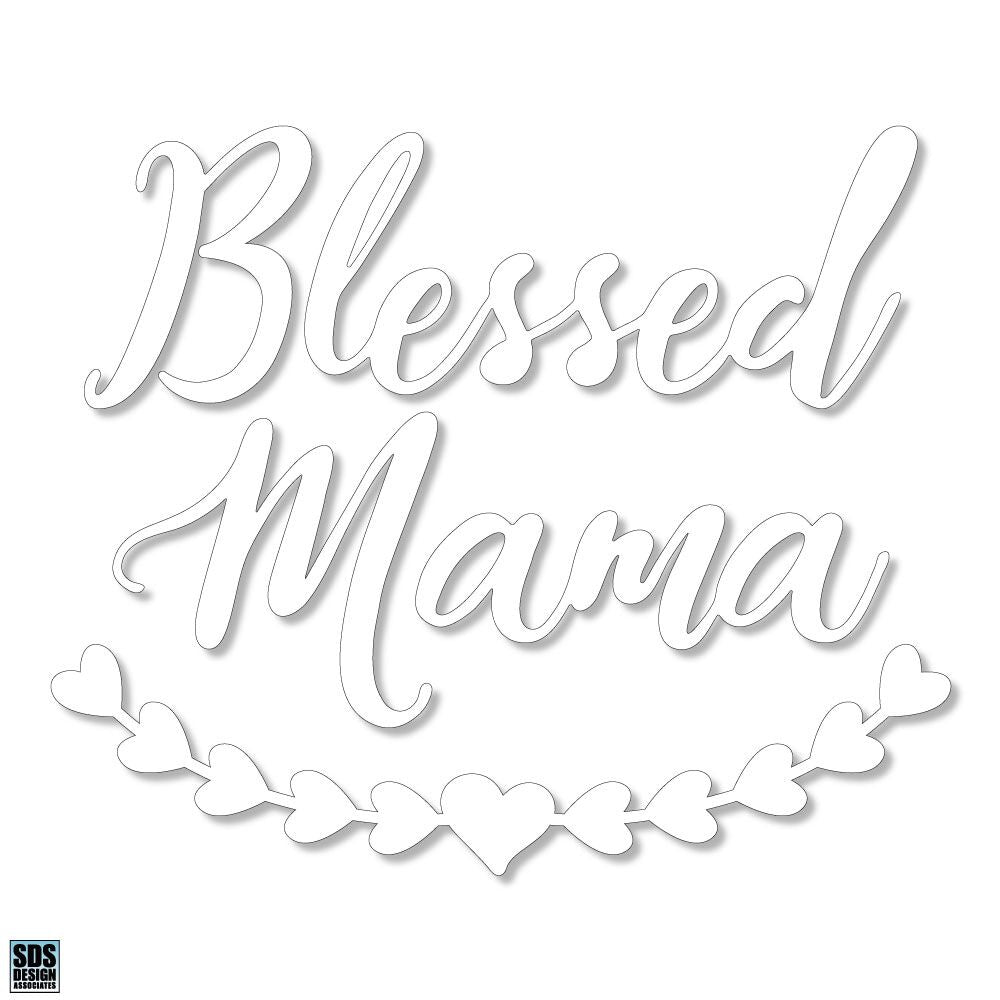 "Blessed Mama 6"" Decal"