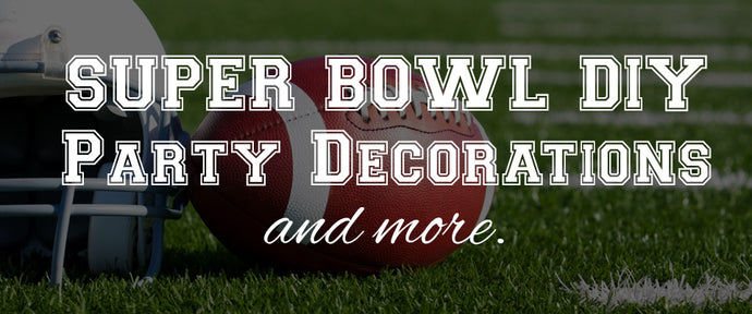 Super Bowl DIY Party Decoration and More