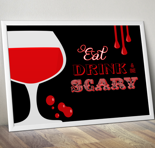 Eat, Drink & be Scary Downloadable Wall Art