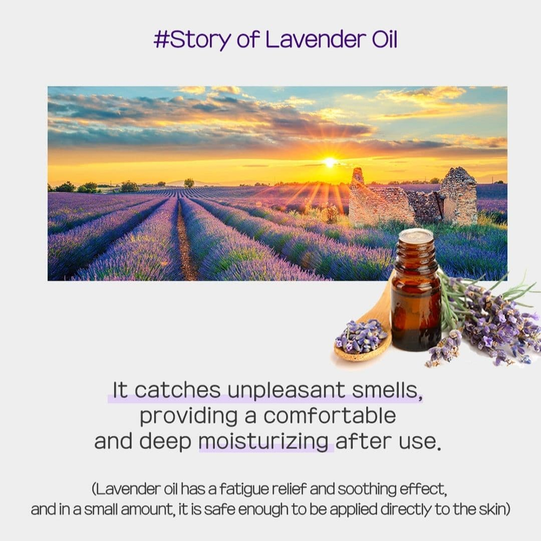 Lavender Oil added to moisturize the skin and catches unpleasant scent