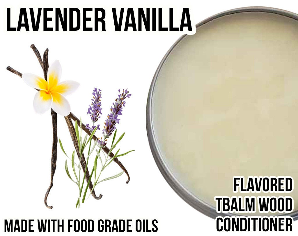 Lavender Vanilla Flavored Wood Conditioner - TBalm / T-Balm - (Beeswax, Organic Oil, Food Grade Flavor Oil) in 0.4 oz, 2 oz, and 4 oz