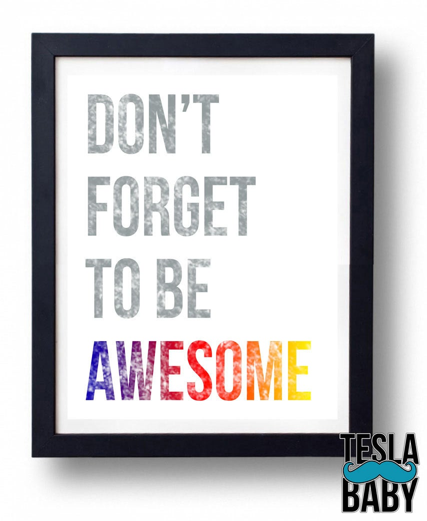 "Don't Forget to Be Awesome (Rainbow) - 11"" x 14"" Color Giclee Print"