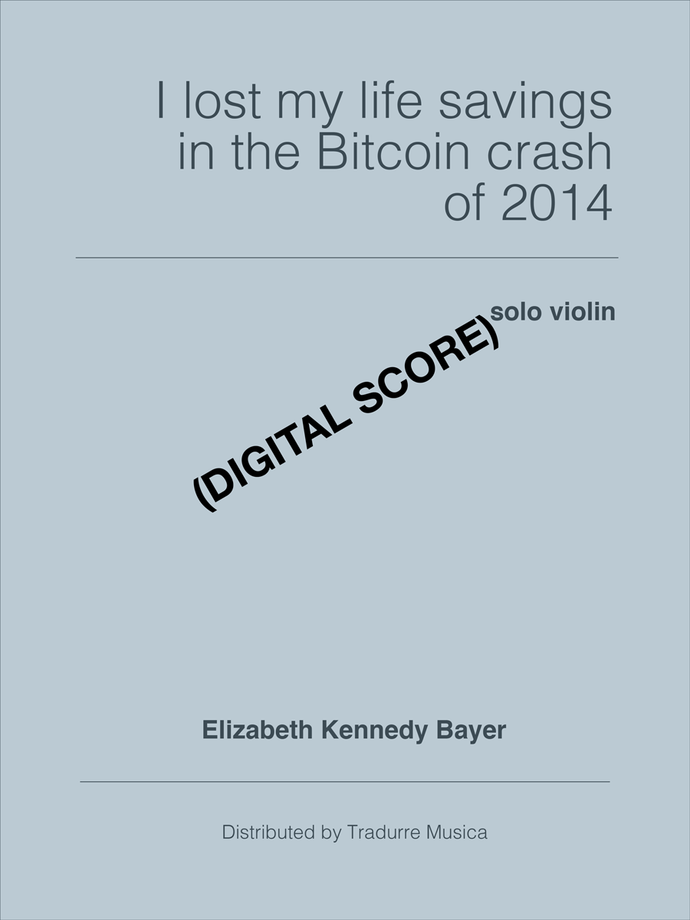 I lost my life savings in the Bitcoin crash of 2014 (Digital Download)