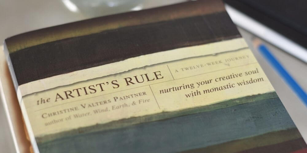 The Artist's Rule by Christine Valters Paintner