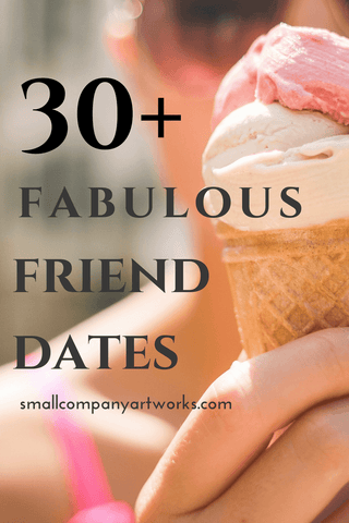 Best friend date ideas from from Small Company Artworks