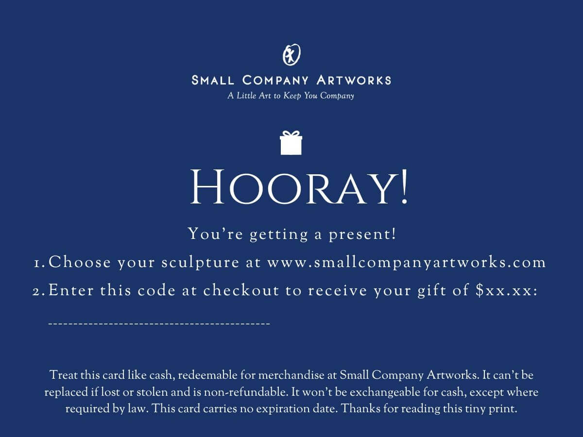 Gift card for special sculpture from Small Company Artworks