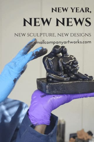 News from Small Company Artworks sculpture studio