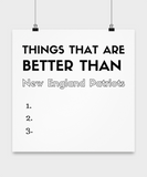 Things that are better than New England Patriots