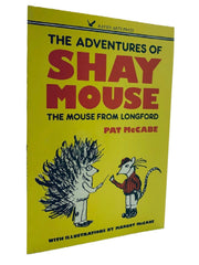McCabe, Pat - The Adventures of Shay Mouse - SIGNED | Irish Poets | Raven Arts Press | Cheltenham Rare Books