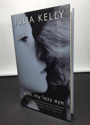 Julia Kelly | With My Lazy Eye | Rare Books