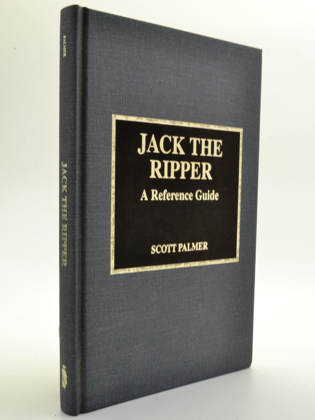 Palmer, Scott - Jack the Ripper : A Reference Guide