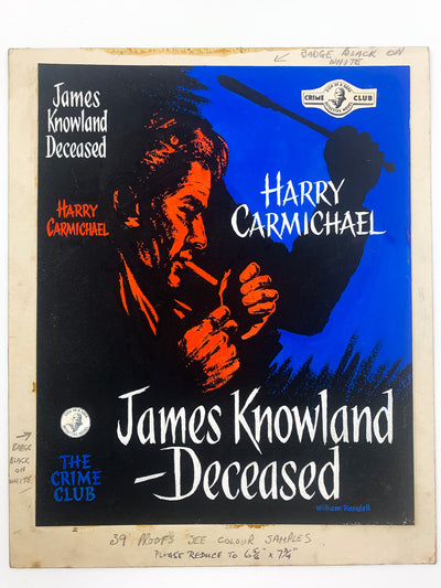 Carmichael, Harry - James Knowland Deceased ( Original Dustwrapper Artwork ) - SIGNED | front cover