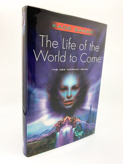 Baker, Kage - The Life of the World to Come - SIGNED | front cover