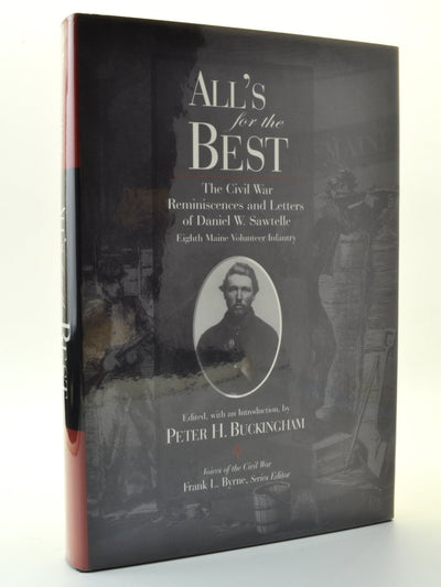 Buckingham, Peter H ( edits ) - All's For The Best: The Civil War Reminiscences and Letters of Daniel W. Sawtelle, Eighth Maine Volunteer Infantry | front cover