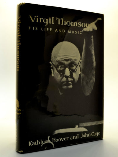 Cage, John - Virgil Thomson His Life and Music | front cover