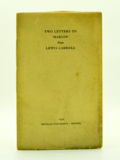 Carroll, Lewis - Two Letters to Marion from Lewis Carroll | front cover
