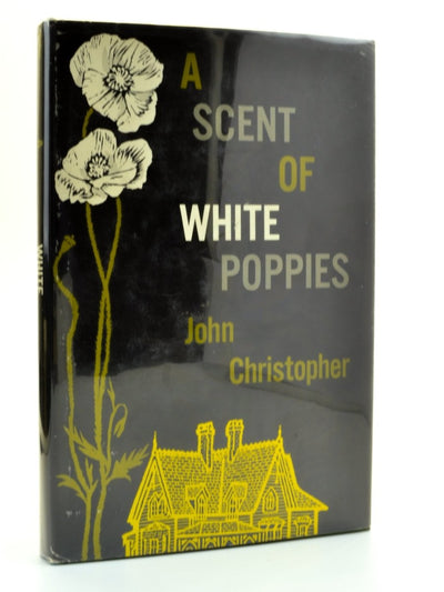 Christopher, John - A Scent of White Poppies | front cover