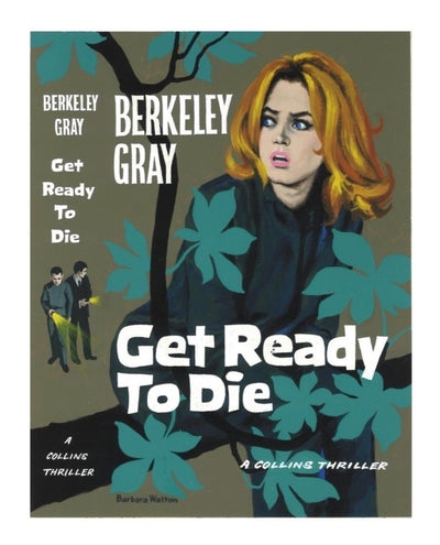 Gray, Berkeley - Get Ready to Die (Original Dustwrapper Artwork) | front cover