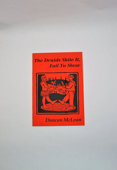 McLean, Duncan - The Druids Shite It, Fail to Show | front cover