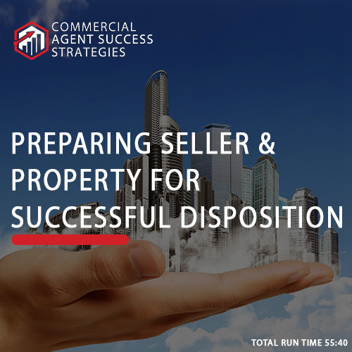 Preparing Seller & Property for Successful Disposition