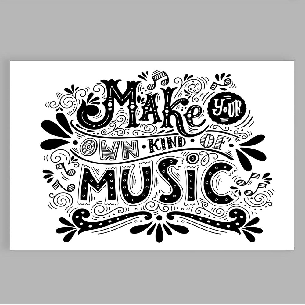 """Make Your Own Kind Of Music"" Poster Print 24 Inches x 36 Inches"